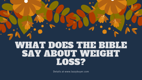 What Does The Bible Say About Weight Loss?