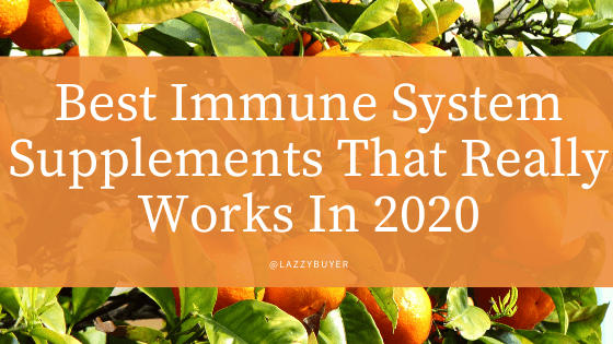 Best Immune System Supplements That Really Works In 2020
